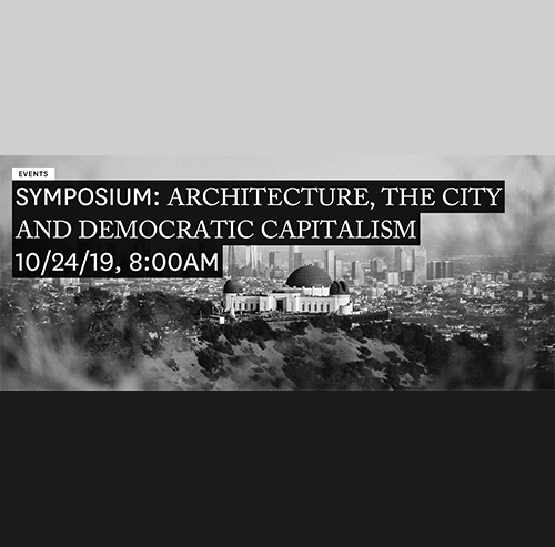 ARCHITECTURE, THE CITY AND DEMOCRATIC CAPITALISM